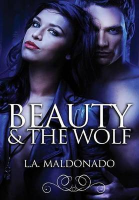 Beauty & the Wolf by L.A. Maldonado