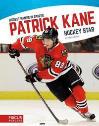 Patrick Kane by Marty Gitlin
