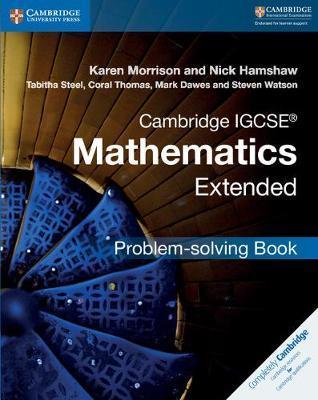 Cambridge IGCSE (R) Mathematics Extended Problem-solving Book by Karen Morrison