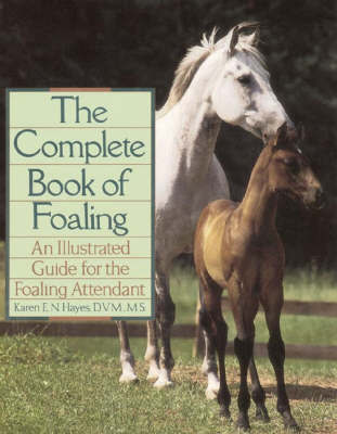 Complete Book of Foaling by Karen E.N. Hayes image