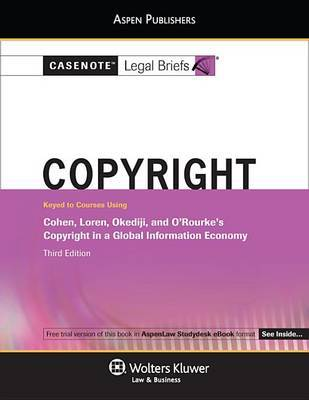 Casenote Legal Briefs for Copyright Law Keyed to Cohen, Loren, Okediji and Orourke by Casenote Legal Briefs image
