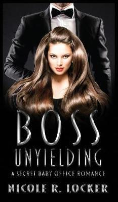 Boss Unyielding by Nicole R Locker image