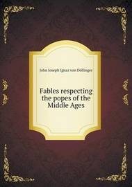 Fables Respecting the Popes of the Middle Ages by Alfred Plummer