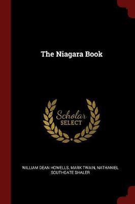 The Niagara Book by William Dean Howells