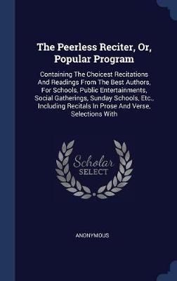 The Peerless Reciter, Or, Popular Program by * Anonymous image