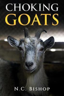 Choking Goats by N C Bishop image