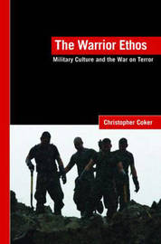 The Warrior Ethos by Christopher Coker image