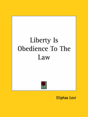 Liberty Is Obedience to the Law by Eliphas Levi image