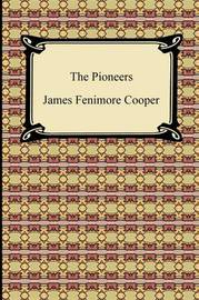 The Pioneers by James , Fenimore Cooper image