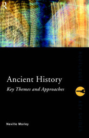 Ancient History: Key Themes and Approaches by Neville Morley image