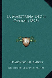 La Maestrina Degli Operai (1895) by Edmondo De Amicis