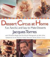 Dessert Circus at Home by Jacques Torres