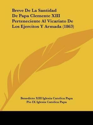 Breve de La Santidad de Papa Clemente XIII Perteneciente Al Vicariato de Los Ejercitos y Armada (1863) by Benedicto XIII Iglesia Catolica Papa image