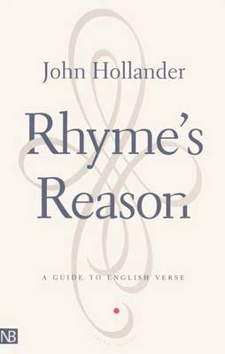 Rhyme's Reason: A Guide to English Verse by John Hollander