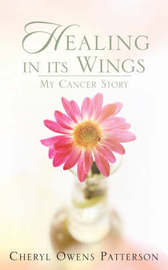 Healing in Its Wings by Cheryl, Owens Patterson image