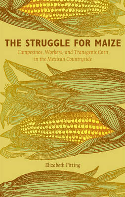 The Struggle for Maize by Elizabeth Fitting