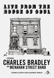 Charles Bradley and Menahan Street Band - Live From The House of Soul on DVD