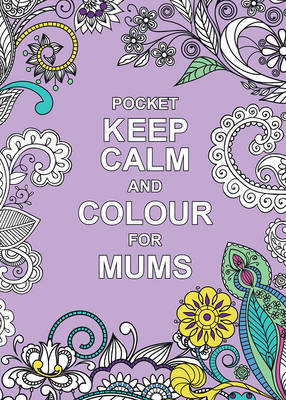 Pocket Keep Calm and Colour for Mums image