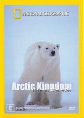 National Geographic - Arctic Kingdom: Life At The Edge on DVD