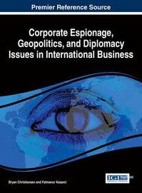 Corporate Espionage, Geopolitics, and Diplomacy Issues in International Business