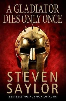 A Gladiator Dies Only Once by Steven Saylor image