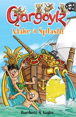 Gargoylz: Make a Splash! by Jan Burchett
