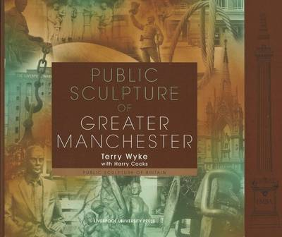 Public Sculpture of Greater Manchester by Terry Wyke