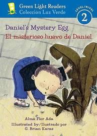 Daniel's Mystery Egg/el Misterioso Huevo De Daniel by Alma Flor Ada