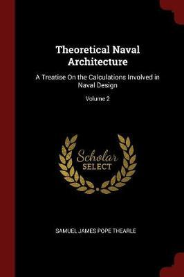 Theoretical Naval Architecture by Samuel James Pope Thearle image