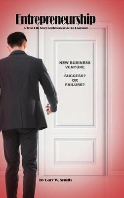 Entrepreneurship by Gary W. Smith