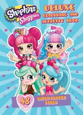 Shopkins Shoppies: Deluxe Colouring and Activity Book image