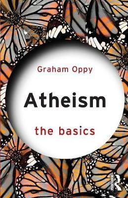Atheism: The Basics by Graham Oppy