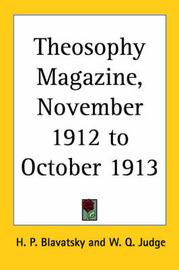 Theosophy Magazine Vol. 1 (November 1912-October 1913): v.1 by H.P. Blavatsky