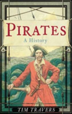 Pirates: A History by Tim Travers