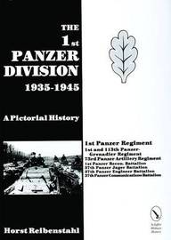 The 1st Panzer Division by Horst Riebenstahl