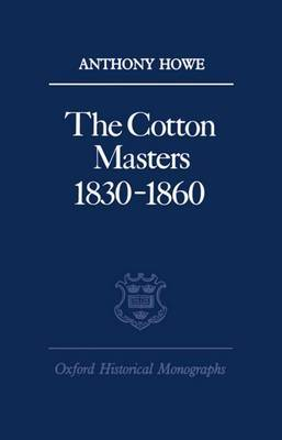 The Cotton Masters 1830-1860 by Anthony Howe image