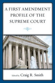 A First Amendment Profile of the Supreme Court by Craig Smith