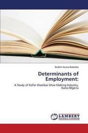 Determinants of Employment by Inuwa Balarabe Ibrahim