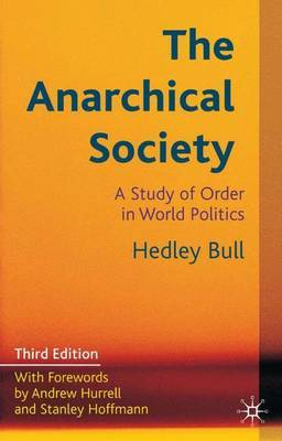The Anarchical Society: A Study of Order in World Politics by Hedley Bull image