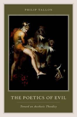 The Poetics of Evil by Philip Tallon
