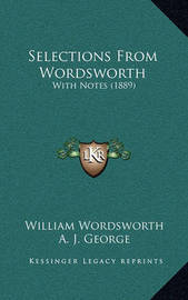 Selections from Wordsworth: With Notes (1889) by William Wordsworth