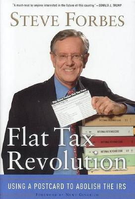 Flat Tax Revolution by Steve Forbes