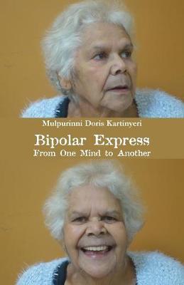Bipolar Express by Mulpurinni Doris Kartinyeri