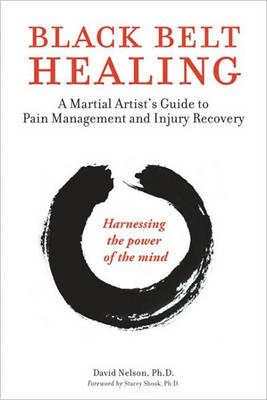Black Belt Healing by David Nelson