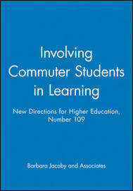 Involving Commuter Students in Learning by Barbara Jacoby and Associates