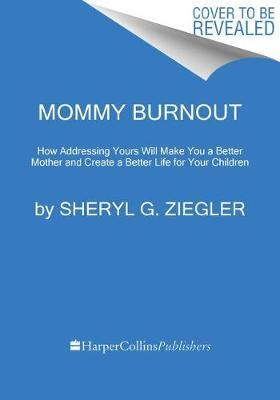 Mommy Burnout by Sheryl G Ziegler image