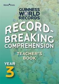 Record Breaking Comprehension Year 3 Teacher's Book by Guinness World Records