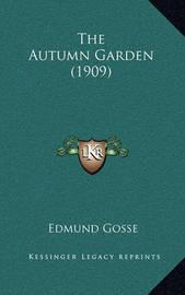 The Autumn Garden (1909) by Edmund Gosse