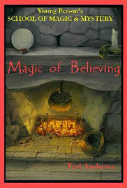 Magic of Believing by Ted Andrews