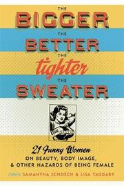 The Bigger the Better, the Tighter the Sweater by Lisa Taggart image